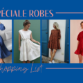 #Shopping List : les robes qu'il te faut