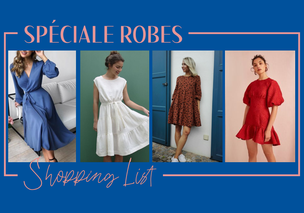 #Shopping List : les robes qu'il te faut