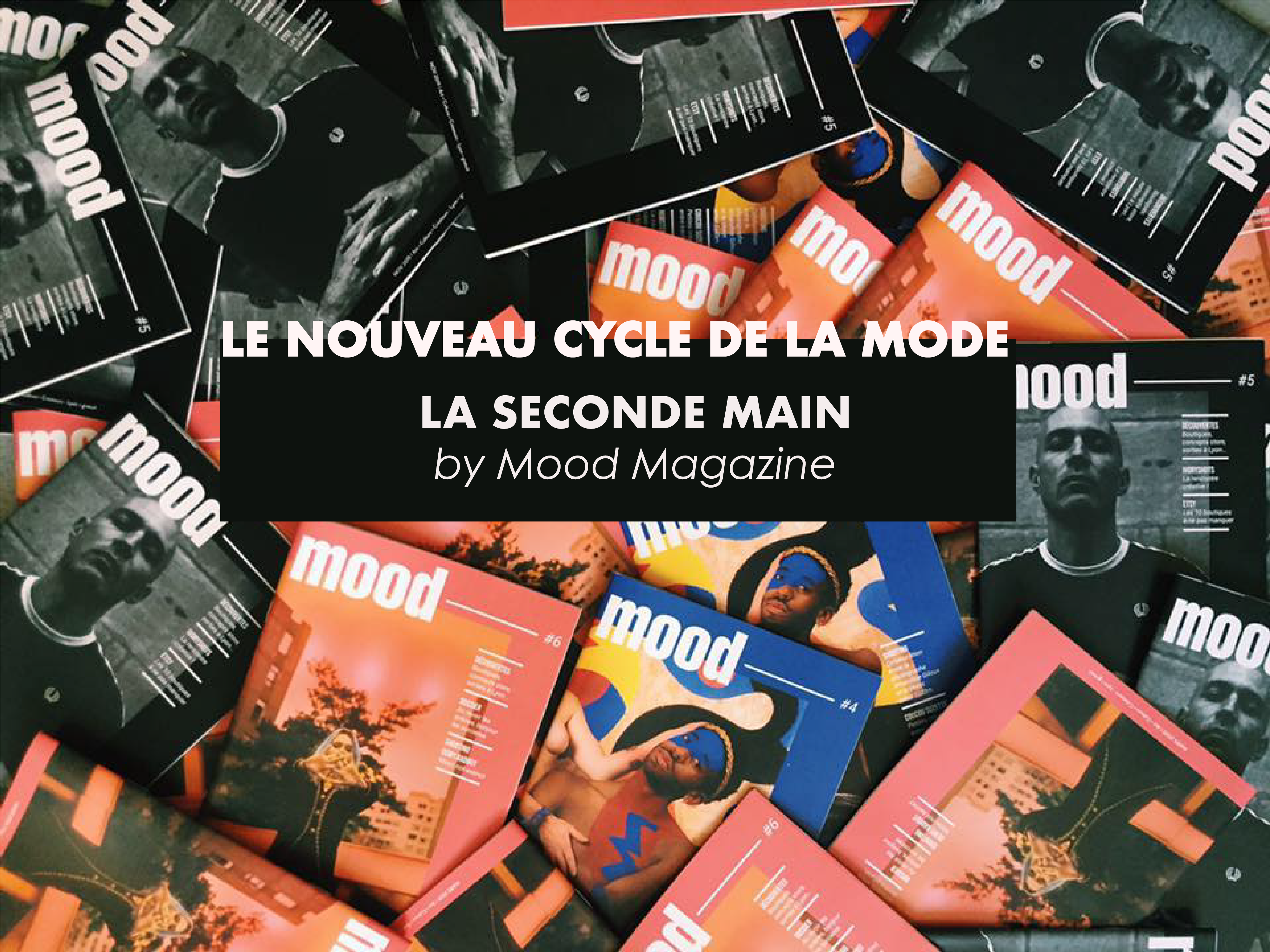 Le nouveau cycle de la mode, la seconde main by Mood Magazine