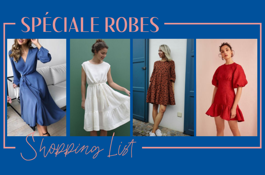 Shopping List : les robes qu'il te faut