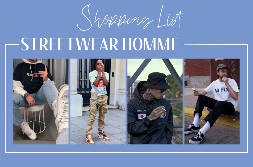 Shopping list: le streetwear homme